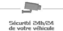 Sécurité 14h/14 de votre véhicule