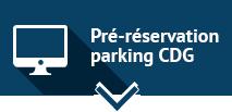 Pré-réservation parking Charle de Gaulle